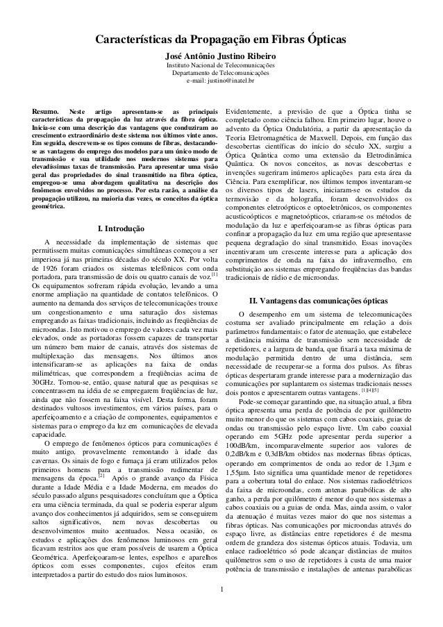 1 Características da Propagação em Fibras Ópticas José Antônio Justino Ribeiro Instituto Nacional de Telecomunicações Depa...