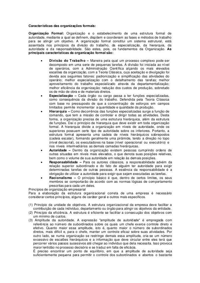 Características das organizações formais: Organização Formal: Organização e o estabelecimento de uma estrutura formal de a...