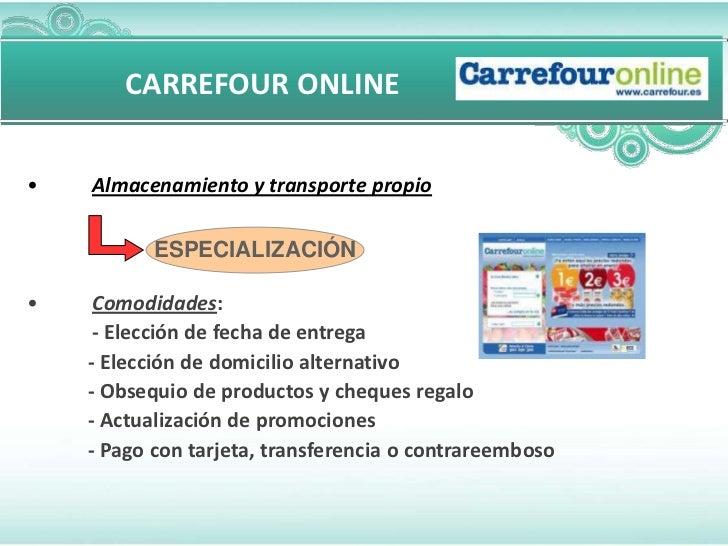 CARREFOUR ONLINE•   Almacenamiento y transporte propio           ESPECIALIZACIÓN•    Comodidades:     - Elección de fecha ...