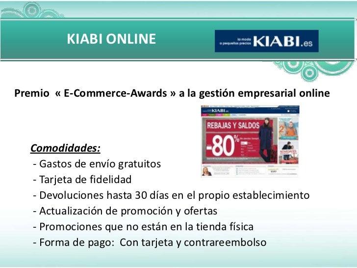 KIABI ONLINEPremio « E-Commerce-Awards » a la gestión empresarial online   Comodidades:   - Gastos de envío gratuitos   - ...