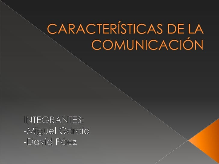  La comunicación es el proceso  mediante el cual se puede transmitir  información de una entidad a otra. Los procesos de...