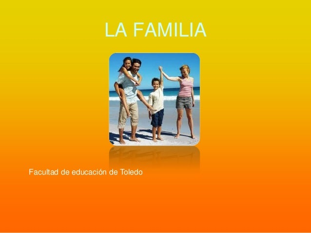 LA FAMILIAFacultad de educación de Toledo