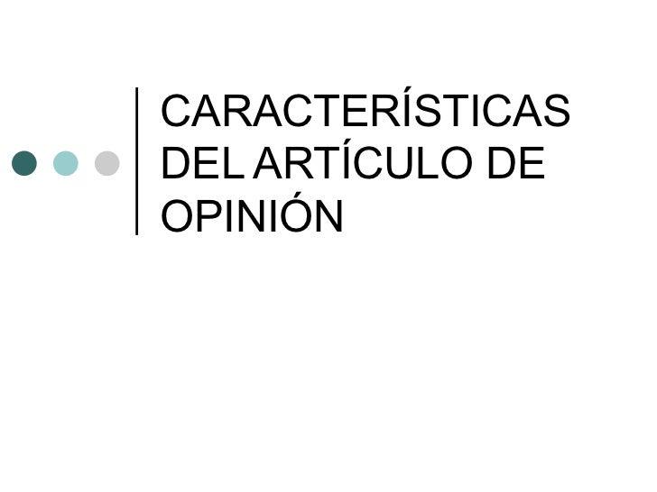 CARACTERÍSTICAS DEL ARTÍCULO DE OPINIÓN