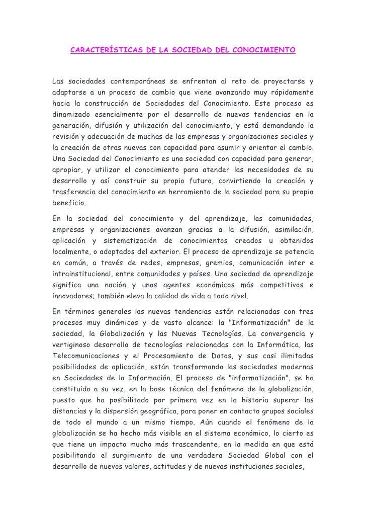 CARACTERÍSTICAS DE LA SOCIEDAD DEL CONOCIMIENTOLas sociedades contemporáneas se enfrentan al reto de proyectarse yadaptars...