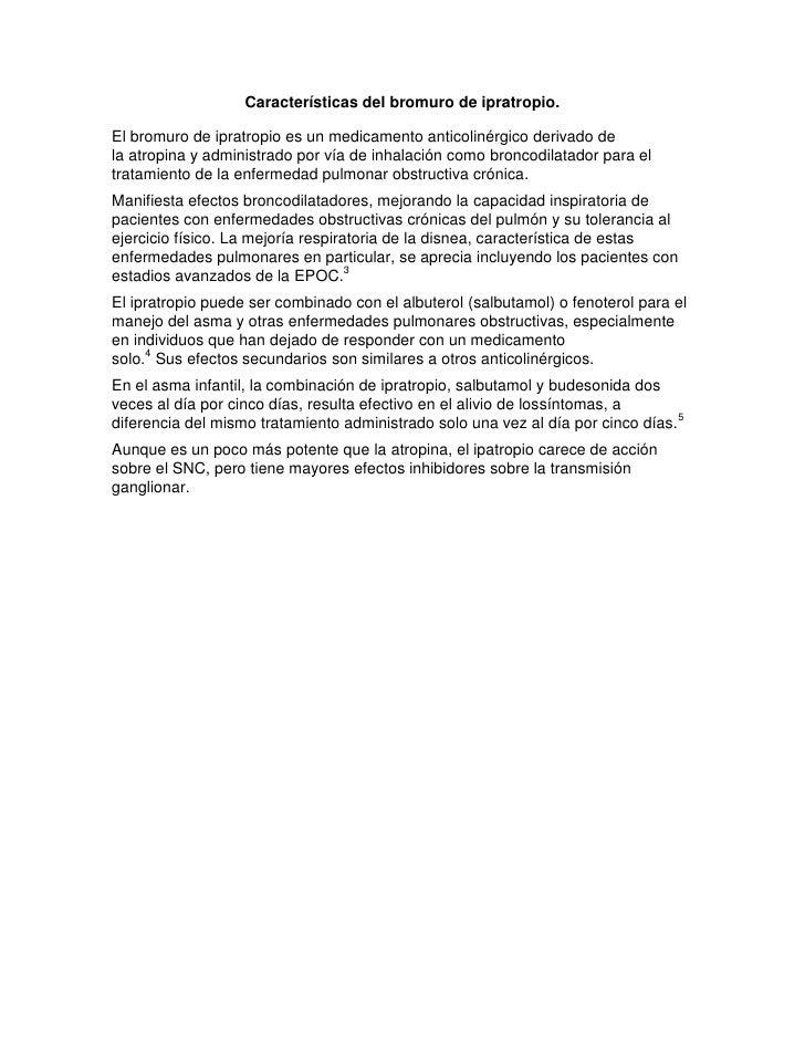 Características del bromuro de ipratropio.El bromuro de ipratropio es un medicamento anticolinérgico derivado dela atropin...