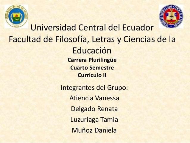 Universidad Central del Ecuador  Facultad de Filosofía, Letras y Ciencias de la  Educación  Carrera Plurilingüe  Cuarto Se...