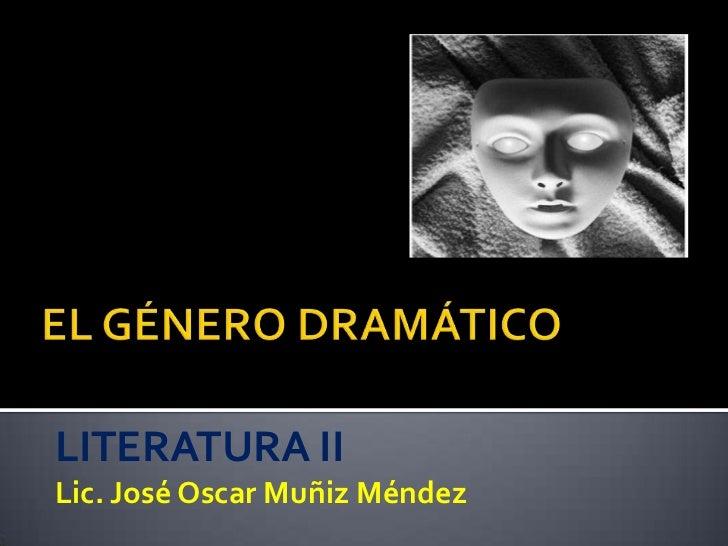 LITERATURA II Lic. José Oscar Muñiz Méndez