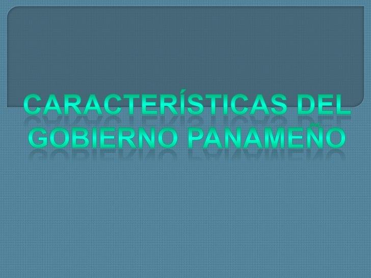 Características del gobierno panameño<br />