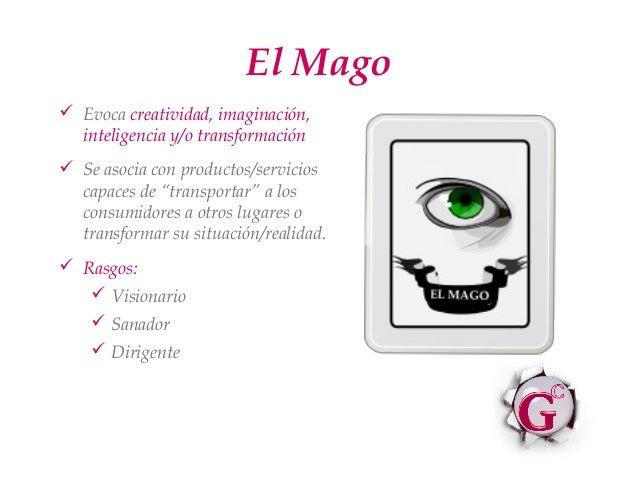 """El Mago Evoca creatividad, imaginación,  inteligencia y/o transformación Se asocia con productos/servicios  capaces de """"..."""