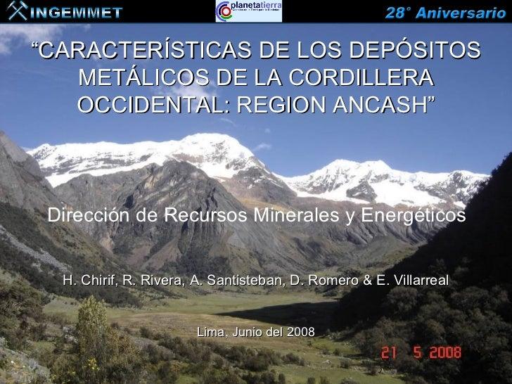 """""""CARACTERÍSTICAS DE LOS DEPÓSITOS   METÁLICOS DE LA CORDILLERA   OCCIDENTAL: REGION ANCASH"""" Dirección de Recursos Minerale..."""