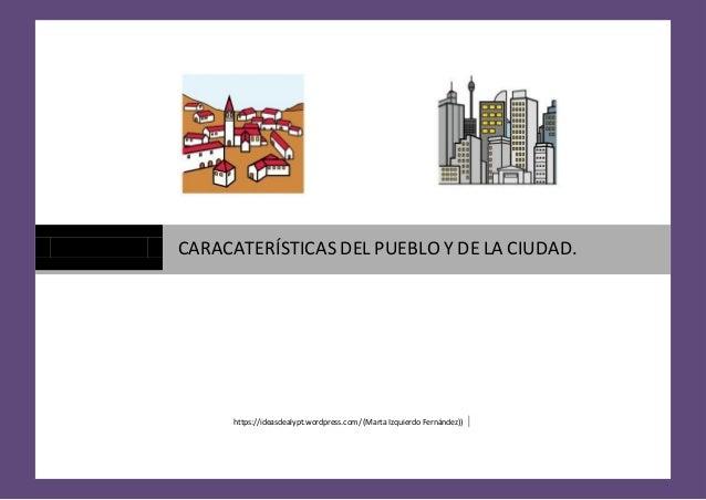 https://ideasdealypt.wordpress.com/ (Marta Izquierdo Fernández)) | CARACATERÍSTICAS DEL PUEBLO Y DE LA CIUDAD.