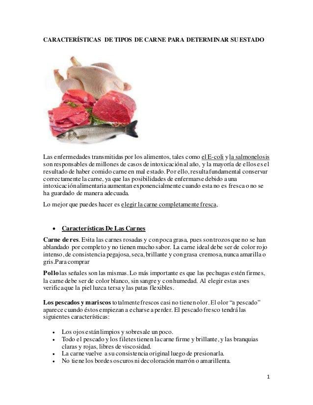 1 CARACTERÍSTICAS DE TIPOS DE CARNE PARA DETERMINAR SU ESTADO Las enfermedades transmitidas por los alimentos, tales como ...