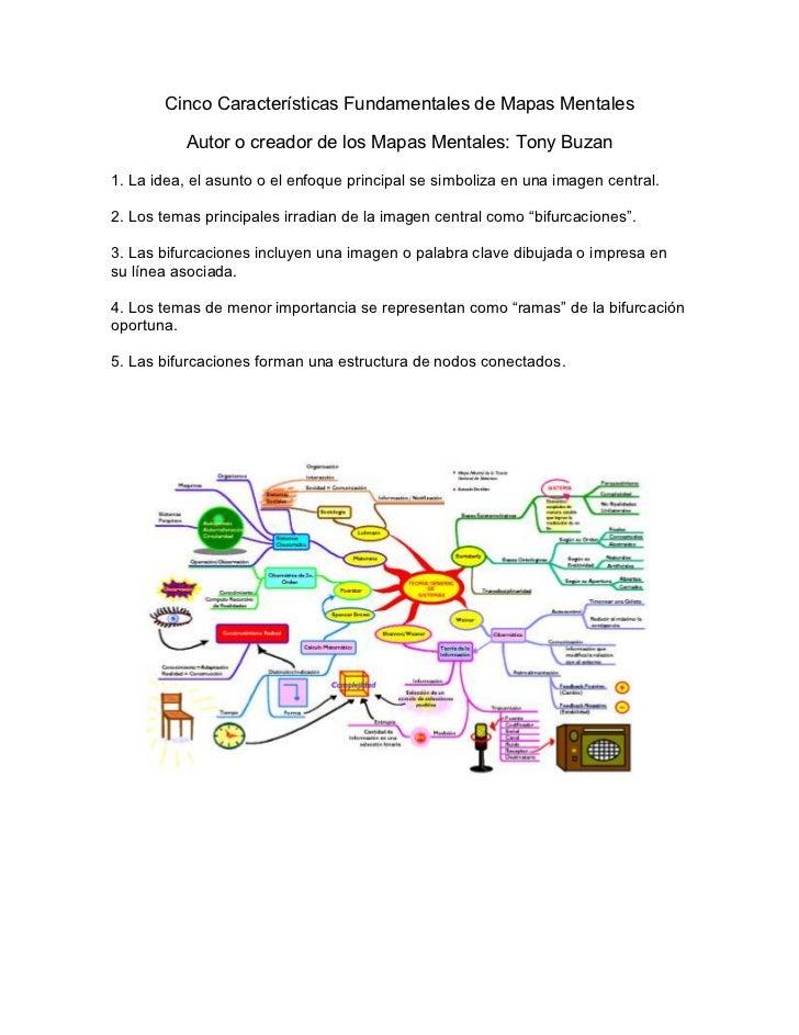 Cinco Características Fundamentales de Mapas Mentales          Autor o creador de los Mapas Mentales: Tony Buzan1. La idea...