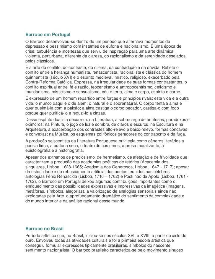 Barroco em PortugalO Barroco desenvolveu-se dentro de um período que alternava momentos dedepressão e pessimismo com insta...