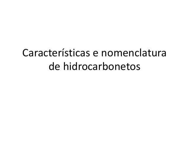 Características e nomenclatura de hidrocarbonetos