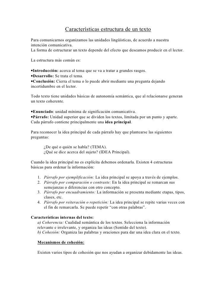 Características estructura de un texto Para comunicarnos organizamos las unidades lingüísticas, de acuerdo a nuestra inten...