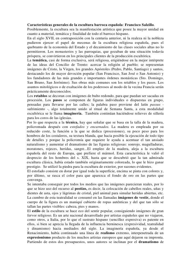 Características generales de la escultura barroca española: Francisco Salzillo.Posiblemente, la escultura sea la manifesta...