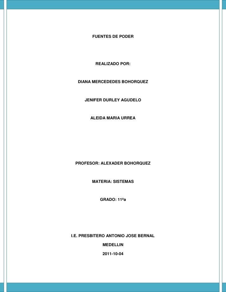 FUENTES DE PODER<br />REALIZADO POR:<br />DIANA MERCEDEDES BOHORQUEZ<br />JENIFER DURLEY AGUDELO<br />ALEIDA MARIA URREA<b...
