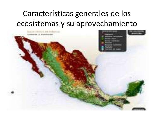 Características generales de losecosistemas y su aprovechamiento