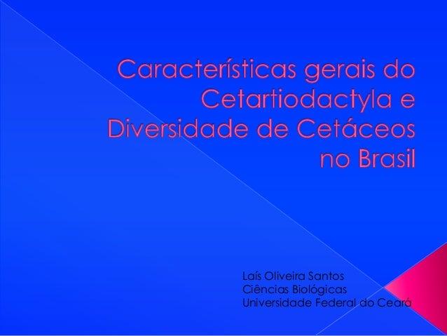 Laís Oliveira SantosCiências BiológicasUniversidade Federal do Ceará