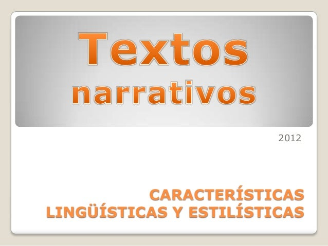 2012          CARACTERÍSTICASLINGÜÍSTICAS Y ESTILÍSTICAS