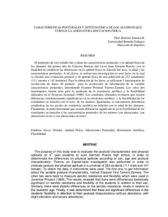 CARACTERISTICAS POSTURALES Y APTITUD FISICA DE LOS ALUMNOS QUE CURSAN LA ASIGNATURA EDUCACION FISICA Prof. Roberto Zamora ...