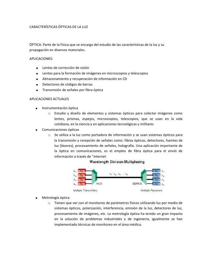 CARACTERÍSTICAS ÓPTICAS DE LA LUZÓPTICA: Parte de la Física que se encarga del estudio de las características de la luz y ...