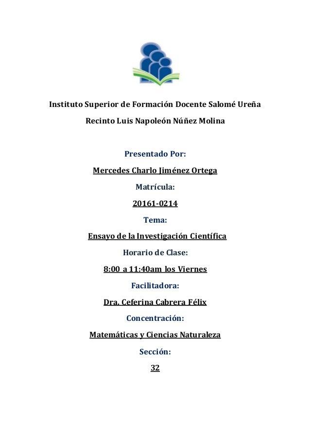 Instituto Superior de Formación Docente Salomé Ureña Recinto Luis Napoleón Núñez Molina Presentado Por: Mercedes Charlo Ji...