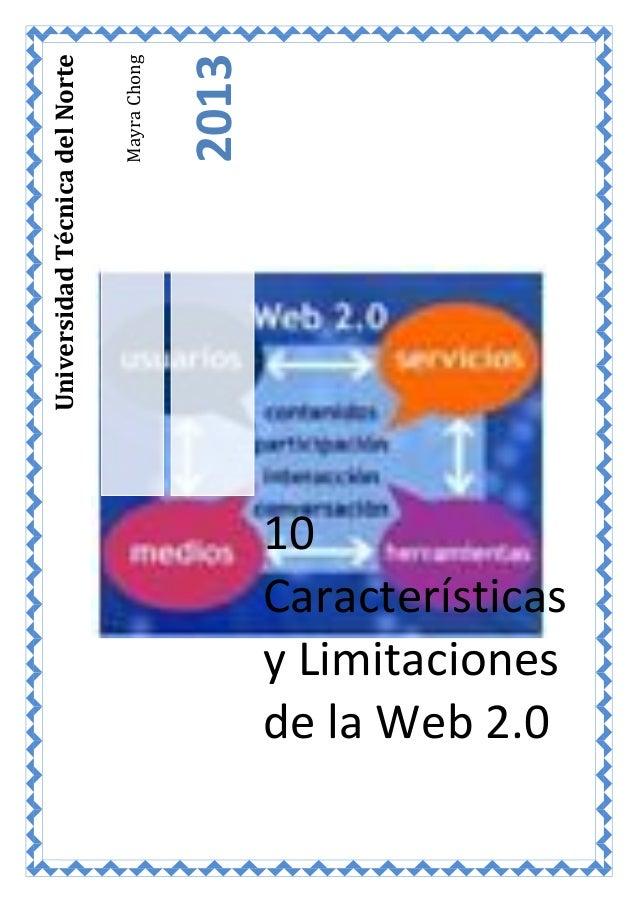 MayraChong 2013 UniversidadTécnicadelNorte 10 Características y Limitaciones de la Web 2.0