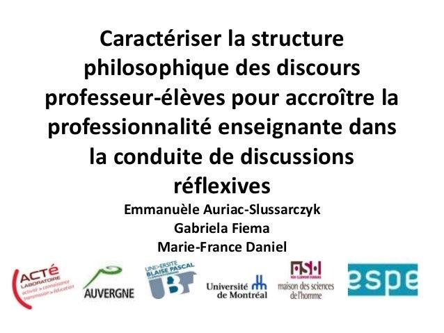 Caractériser la structure philosophique des discours professeur-élèves pour accroître la professionnalité enseignante dans...