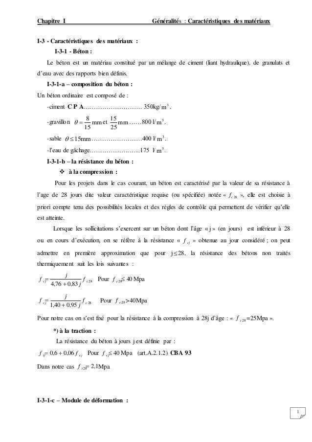 Chapitre I Généralités : Caractéristiques des matériaux 1 I-3 - Caractéristiques des matériaux : I-3-1 - Béton : Le béton ...