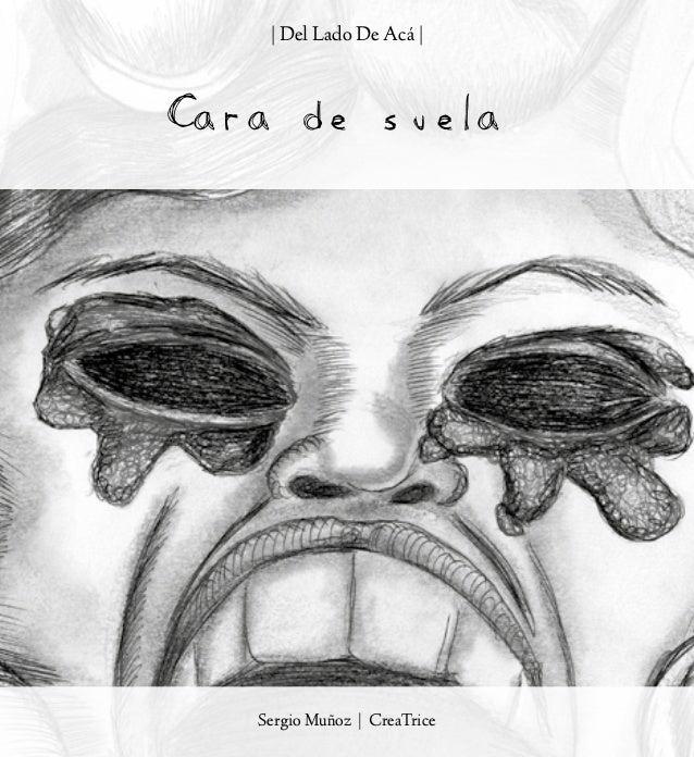 Cara de suela. | Del Lado De Acá | Sergio Muñoz | CreaTrice