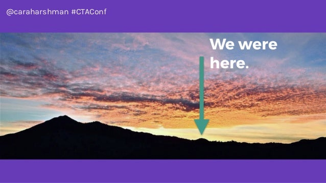 @caraharshman #CTAConf We were here.