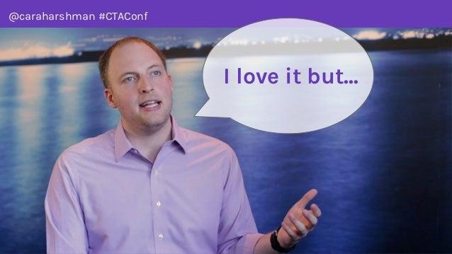 @caraharshman #CTAConf I love it but...
