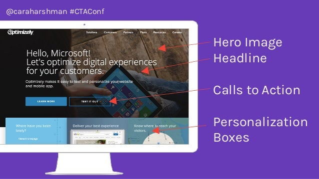 @caraharshman #CTAConf Hero Image Headline Calls to Action Personalization Boxes