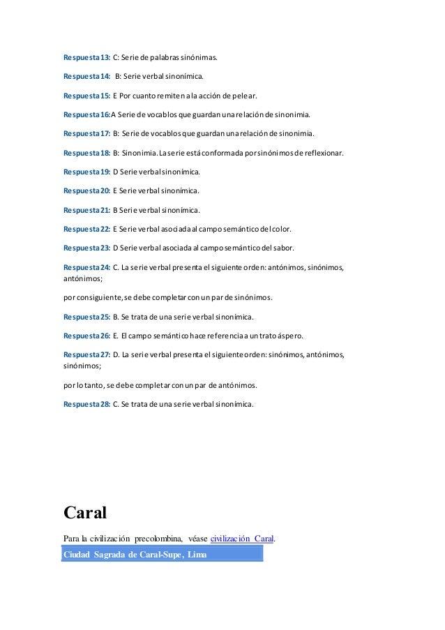 Respuesta13: C: Serie de palabrassinónimas. Respuesta14: B: Serie verbal sinonímica. Respuesta15: E Por cuantoremitenala a...