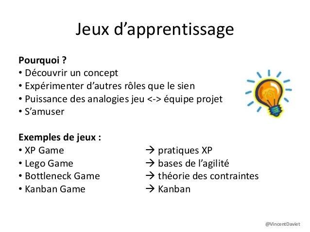 Jeux d'apprentissagePourquoi ?• Découvrir un concept• Expérimenter d'autres rôles que le sien• Puissance des analogies jeu...