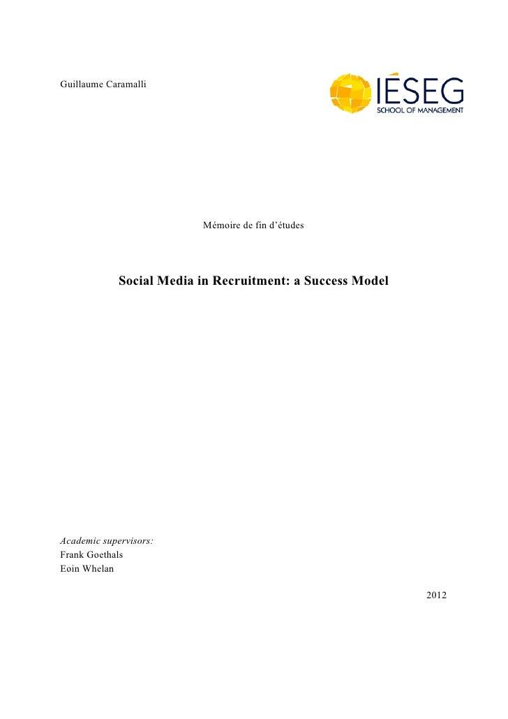 Guillaume Caramalli                          Mémoire de fin d'études             Social Media in Recruitment: a Success Mo...