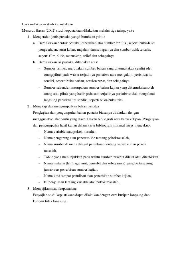 Cara melakukan studi kepustakaanMenurut Hasan (2002) studi kepustakaan dilakukan melalui tiga tahap, yaitu   1. Mengetahui...