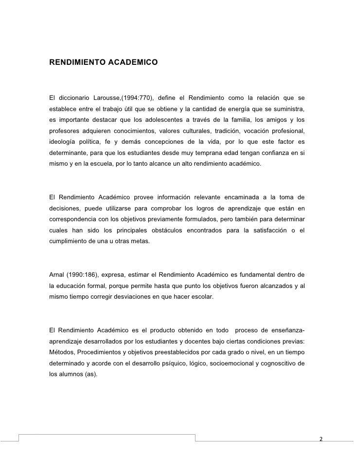 RENDIMIENTO ACADEMICOEl diccionario Larousse,(1994:770), define el Rendimiento como la relación que seestablece entre el t...