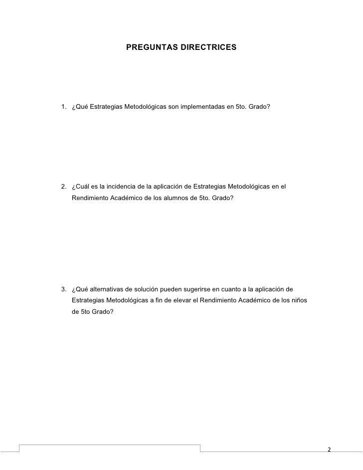 PREGUNTAS DIRECTRICES1. ¿Qué Estrategias Metodológicas son implementadas en 5to. Grado?2. ¿Cuál es la incidencia de la apl...