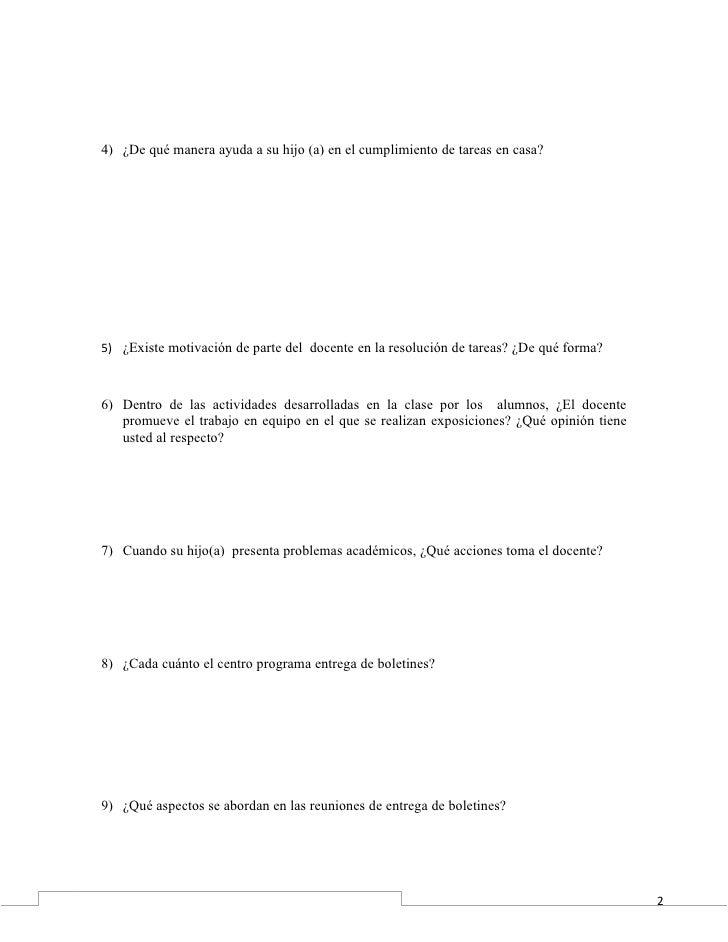 4) ¿De qué manera ayuda a su hijo (a) en el cumplimiento de tareas en casa?5) ¿Existe motivación de parte del docente en l...