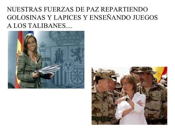 NUESTRAS FUERZAS DE PAZ REPARTIENDO  GOLOSINAS Y LAPICES Y ENSEÑANDO JUEGOS  A LOS TALIBANES....