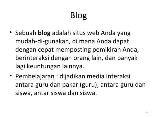Blog • Sebuah blog adalah situs web Anda yang mudah-di-gunakan, di mana Anda dapat dengan cepat memposting pemikiran Anda,...