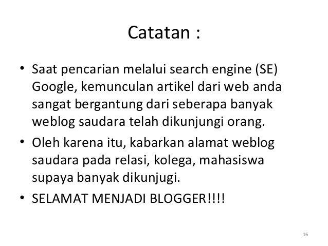 Catatan : • Saat pencarian melalui search engine (SE) Google, kemunculan artikel dari web anda sangat bergantung dari sebe...
