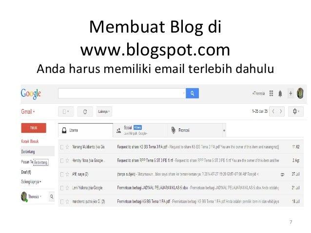 Membuat Blog di www.blogspot.com Anda harus memiliki email terlebih dahulu 7