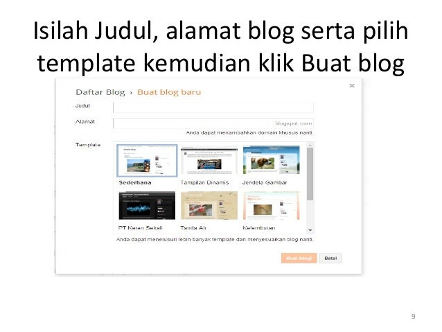 Isilah Judul, alamat blog serta pilih template kemudian klik Buat blog 9