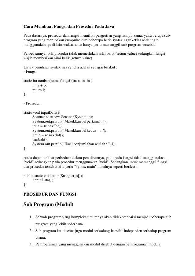 Cara Membuat Fungsi dan Prosedur Pada Java Pada dasarnya, prosedur dan fungsi memiliki pengertian yang hampir sama, yaitu ...