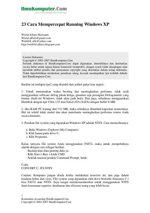 23 Cara Mempercepat Running Windows XPWisful Alfaris.HariyantoWisful.alfaris@gmail.comWishfull_alfa@yahoo.comhttp://wishfu...