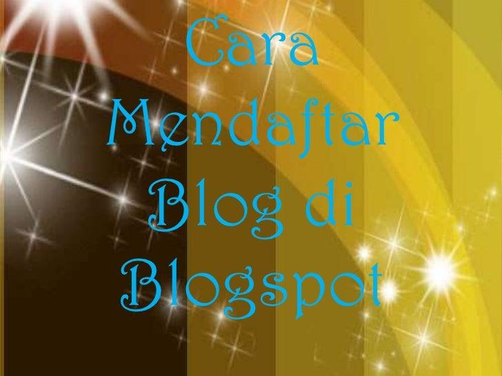 Cara Mendaftar Blog diBlogspot<br />